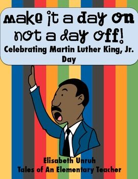 Make It A Day On Not A Day Off Celebrating Martin Luther King Jr