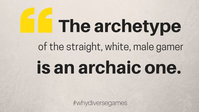 Video games are a diverse, changing landscape and they need to start reflecting their audience.