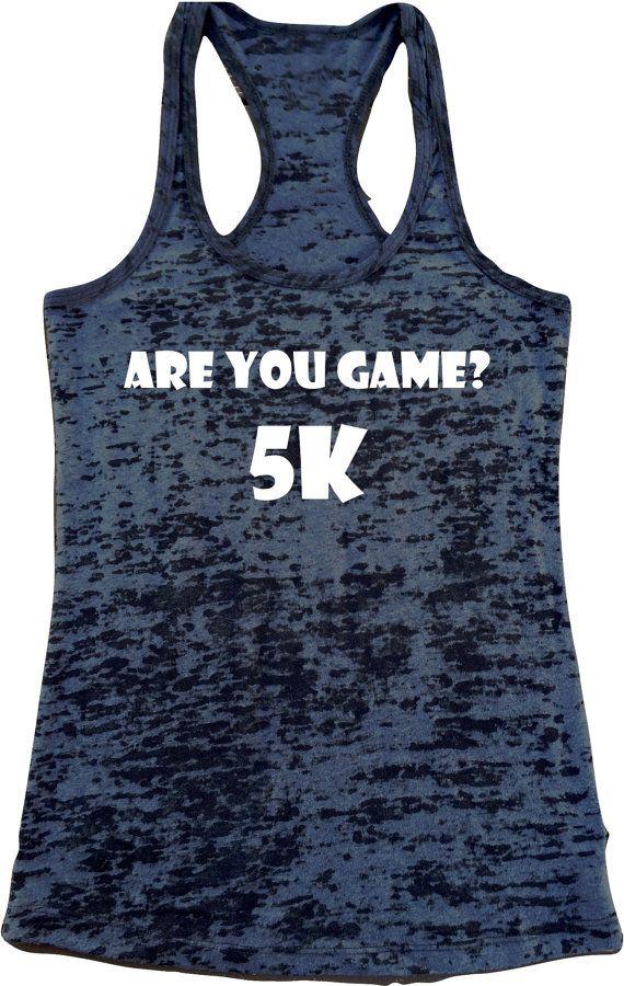 ARE YOU GAME? 5K tank top. Womens Burnout Racerback Tanktop. Gym tank. Workout tank top. Running tanks. Running T shirt. 5 km run. 5k run.