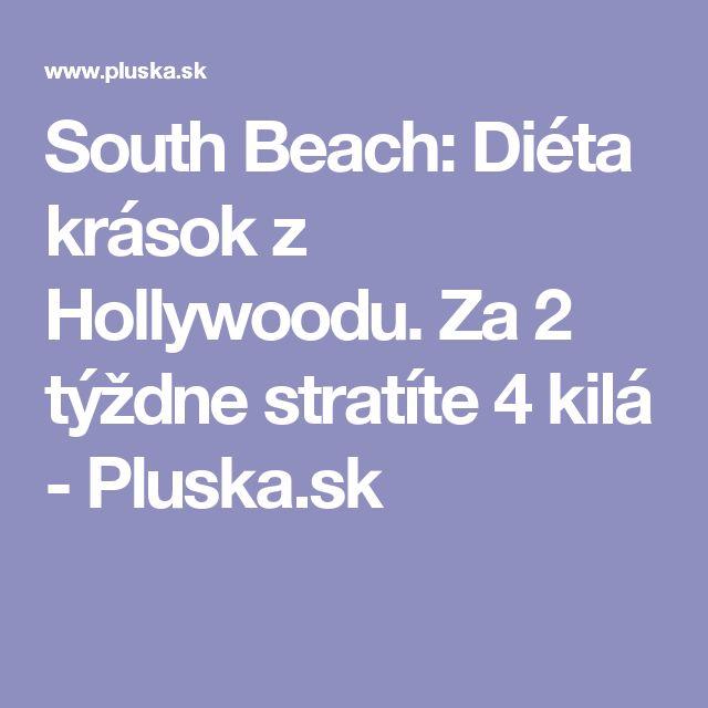 South Beach: Diéta krások z Hollywoodu. Za 2 týždne stratíte 4 kilá - Pluska.sk