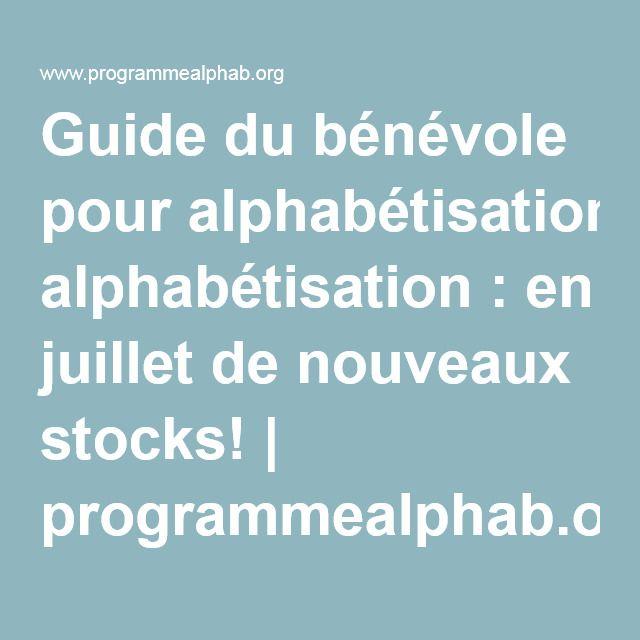 Guide du bénévole pour alphabétisation : en juillet de nouveaux stocks!   programmealphab.org - 2015