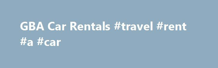 GBA Car Rentals #travel #rent #a #car http://remmont.com/gba-car-rentals-travel-rent-a-car/  #rent cars for cheap # Van, U-Haul, and Car Rental Services Van Rentals Ditch the taxis at the airport and take advantage of our free pickup and delivery service with our premium car rentals in Baltimore and beyond, you ll be able to navigate at your own pace. Book that red-eye flight and drop off the car rental after hours, because we're flexible that way. We perform excellent service and cleaning…