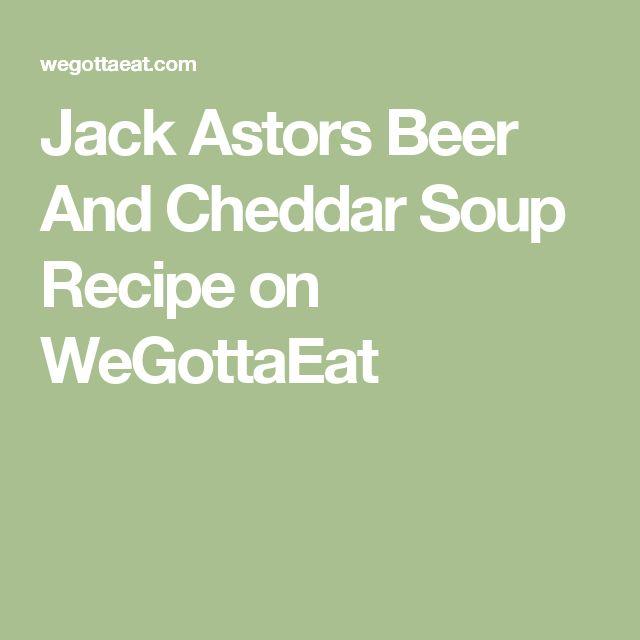 Jack Astors Beer And Cheddar Soup Recipe on WeGottaEat