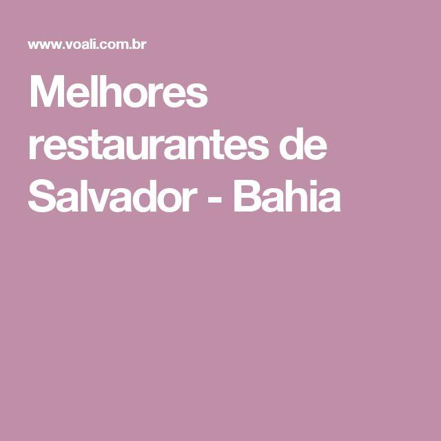 Melhores restaurantes de Salvador - Bahia