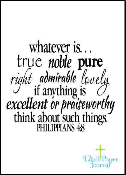 Whatever Is True Noble Pure Right Admirable Lovely If