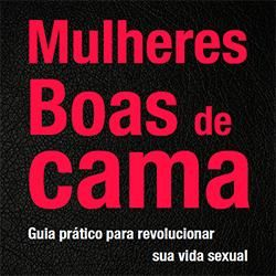 O e-book Mulheres Boas de Cama é um Guia prático para revolucionar sua vida sexual escrito por Jaque Barbosa e Eme Viegas, criadores do site Casal Sem Vergonha, que já alcançou metade dos 100 milhões de internautas brasileiros.  https://www.hotmart.com/show.html?a=E2593012A