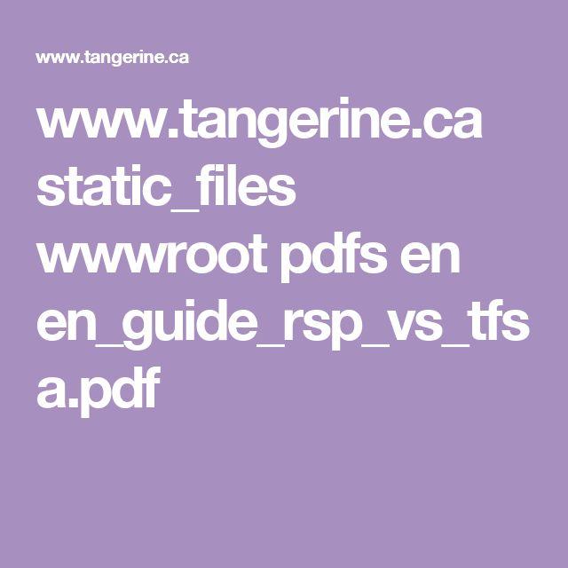 www.tangerine.ca static_files wwwroot pdfs en en_guide_rsp_vs_tfsa.pdf