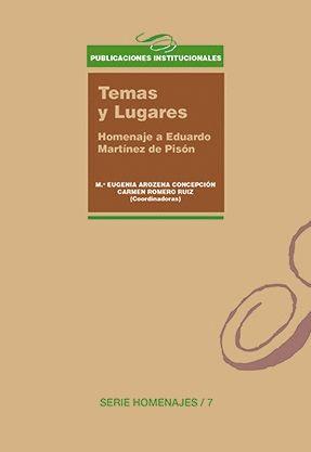 Temas y lugares : homenaje a Eduardo Martínez de Pisón / Mª Eugenia Arozena Concepción, Carmen Romero Ruiz (coordinadoras).-- La Laguna : Universidad de La Laguna, Servicio de Publicaciones,2016.