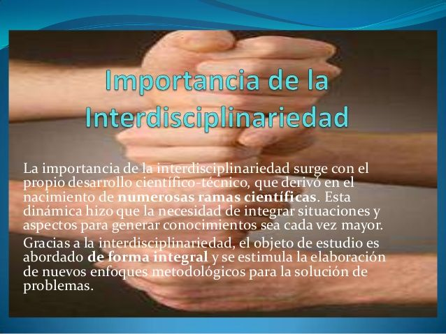 La importancia de la interdisciplinariedad surge con elpropio desarrollo científico-técnico, que derivó en elnacimiento de...