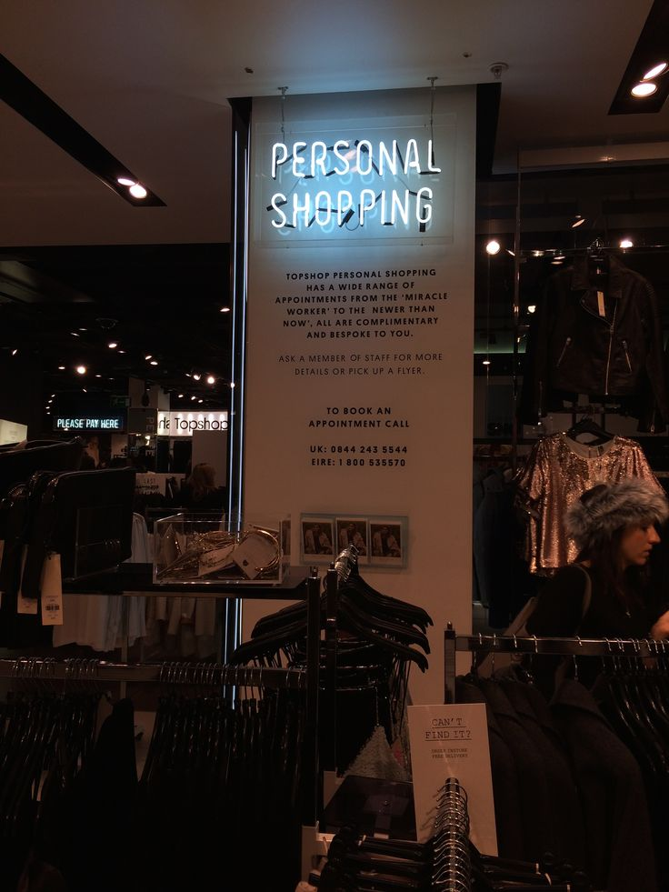 Topshop at Oxford Circus. I like they provide 'Personal Sopping' for their fans and customers.