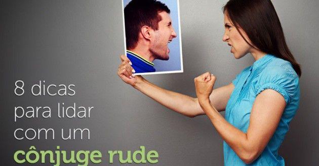 8 dicas para lidar com um cônjuge rude e mal-educado