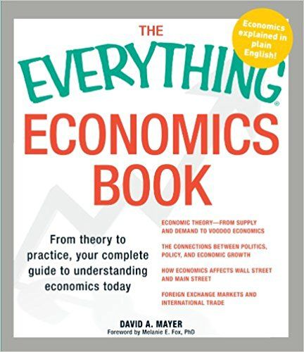 The Everything Economics Book: From theory to practice, your complete guide to understanding economics today: 0045079506022: Economics Books @ AmazonSmile