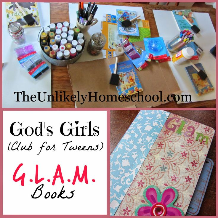 God's Girls (Club for Tween Girls) make a GLAM book (God's Love and Adoration for Me) club meeting ideas and format {The Unlikely Homeschool}