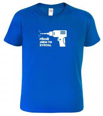 Tričko pro kutila a řemeslníka - Pěkně jsem to zvrtal