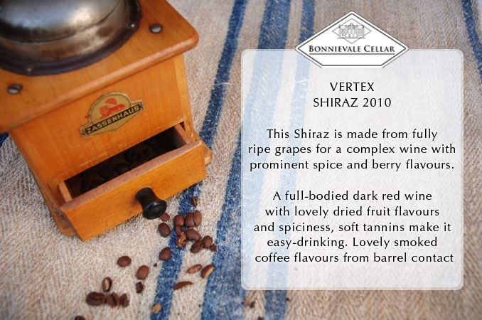 Our 2010 Vertex Shiraz has a very distinctive taste, with notes of coffee. LIKE if you're a FAN! #Bonnievalewines