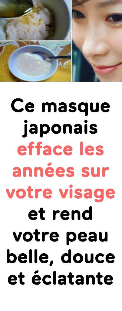 Ce masque japonais efface les années sur votre visage et rend votre peau belle, douce et éclatante !