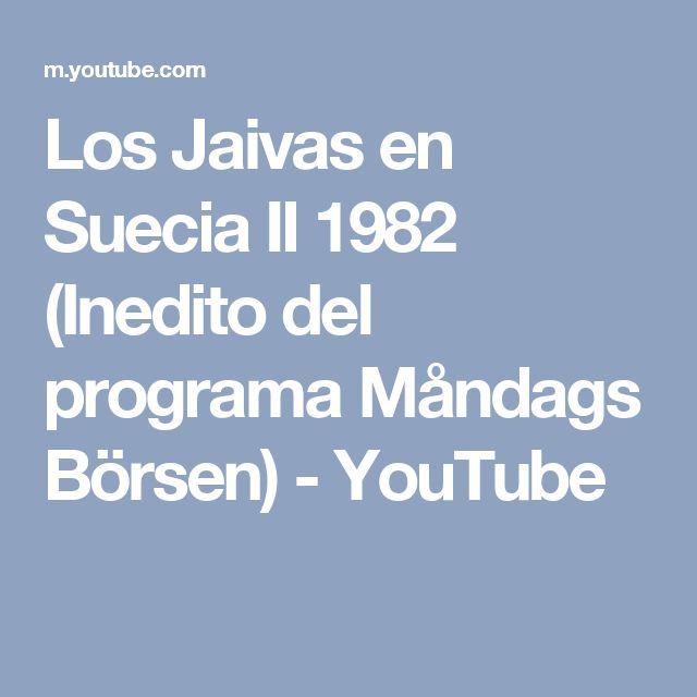 Los Jaivas en Suecia II 1982 (Inedito del programa Måndags Börsen) - YouTube