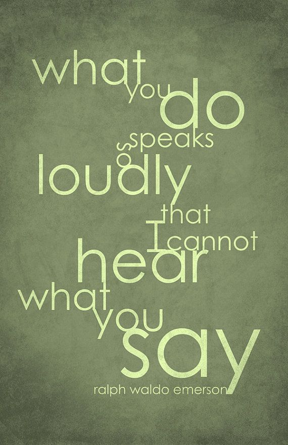 Art Ralph Waldo Emerson Quote Poster, 11x17 What you do speaks so loudly that I cannot hear what you say $10.00: Art Ralph Waldo Emerson Quote Poster, 11x17 What you do speaks so loudly that I cannot hear what you say $10.00