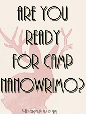 Alright, guys, Camp NaNoWriMo begins in four days. Four. That's it. That's all the time we have left to prepare. So, are you ready? Official Stuff Do you have your novel created on the …