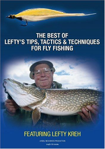 The best of lefty s tips tactics techniques for fly for Fly fishing techniques