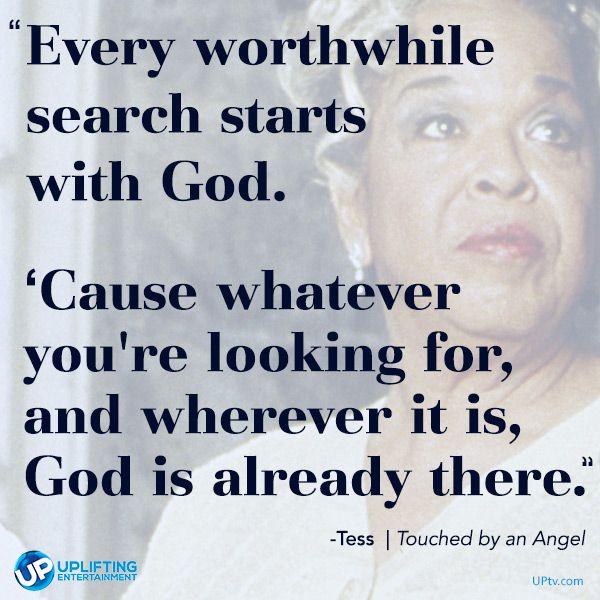 """""""Every worthwhile search starts with God."""" Watch 'Touched by an Angel' weekdays at 7&8pm et on UP!"""