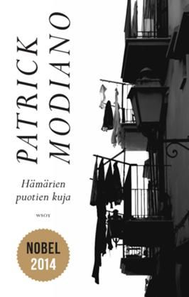 Hämärien puotien kuja - Patrick Modiano - #kirja #nobel2014 #finnishedition #wsoy