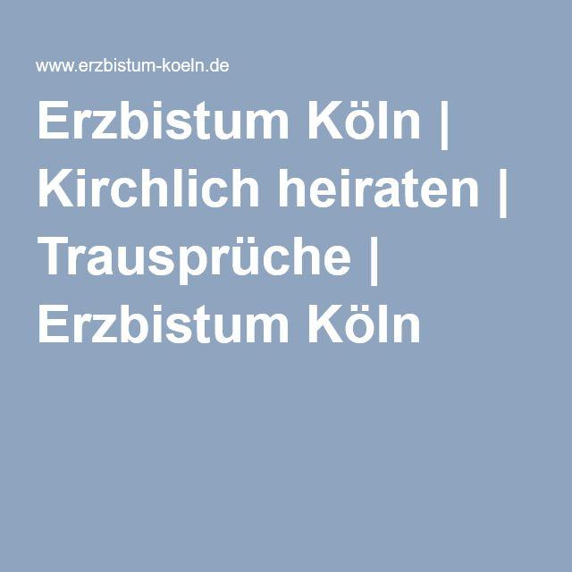 Erzbistum Köln   Kirchlich heiraten   Trausprüche   Erzbistum Köln