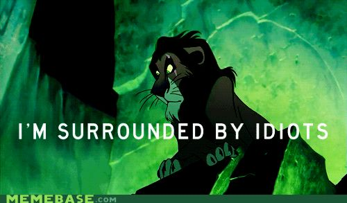 And finally, when you're surrounded by idiots.   24 Sassy Villain Comebacks Every Disney Fan Still Uses [gif]