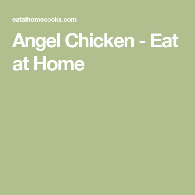 Angel Chicken - Eat at Home