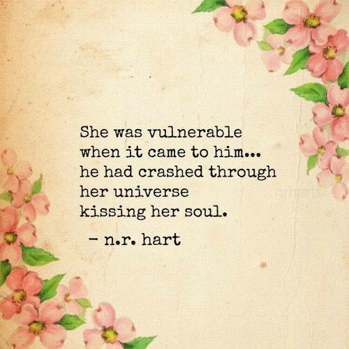 She was vulnerable when it came to him