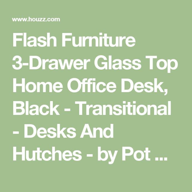 Flash Furniture 3-Drawer Glass Top Home Office Desk, Black - Transitional - Desks And Hutches - by Pot Racks Plus