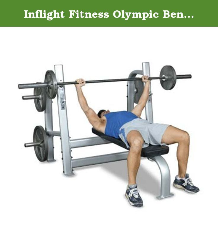 Inflight Fitness Olympic Bench w/ Weight Horns. Free Shipping Inflight Olympic Bench w/ Weight Horns - Inflight Fitness, a former aircraft parts manufacturer, combines the quality demanded by the aircraft industry with over ten years of experience manufacturing commercial fitness equipment to bring you exceptional value and quality like you find on the Inflight Olympic Bench w/ Weight Horns. WARRANTY: Frame: Lifetime Parts: 3 years *Optional Extended Warranty covers both parts and labor.