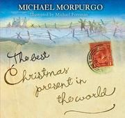 Cover of: The Best Christmas Present in the World by Michael Morpurgo