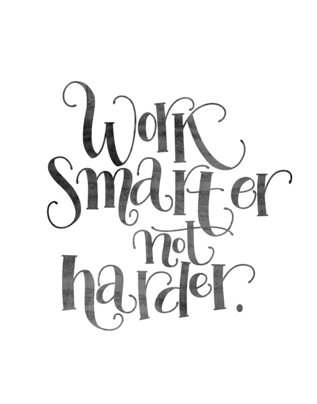 Work smarter not harder.: Sayings, Inspiration, Quotes, Wisdom, Work Smarter, Harder