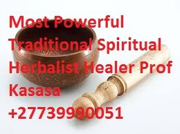N0.1 Traditional Spiritual Healer & Spells Caster Prof Kasasa +27739990051  Prof Kasasa is a traditional healer with powerful spells of magic that he uses to help people with family problems, court case problems, love problems, work problems, money problems and health problems. I have love spells, money spells, lotto spells, revenge spells, health spells, lost love spells, witchcraft spells, business spells, protection spells, and many spells of magic to help you with life's problems.