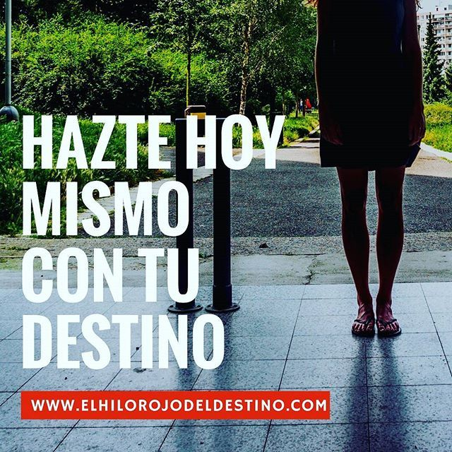 Hazte hoy mismo con tu destino #eldestino #destino #futuro #pasado #presente #prevision #imprevisto #decisiones #coincidencia