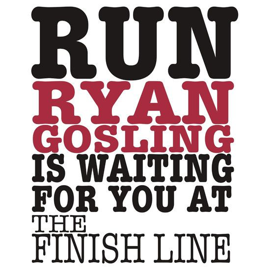 Run Ryan Gosling is Waiting for You at The Finish Line