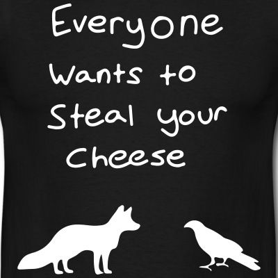 """Everyone wants to steal your cheese"" Tee, Black, Men"