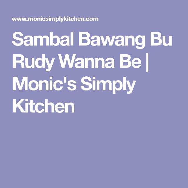 Sambal Bawang Bu Rudy Wanna Be | Monic's Simply Kitchen
