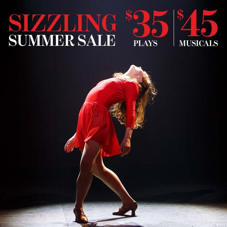 Scoop up these HOT summer savings! $35 plays and $45 musicals in A, B and C seating zones for select dates in August. Special offer ends Friday, July 29.