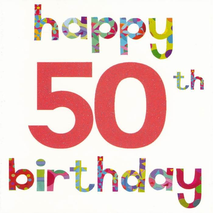 403 best Happy Birthday images – 50th Birthday Card Greetings