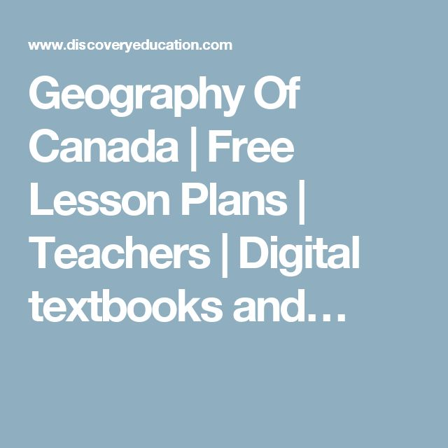 Geography Of Canada | Free Lesson Plans | Teachers | Digital textbooks and…