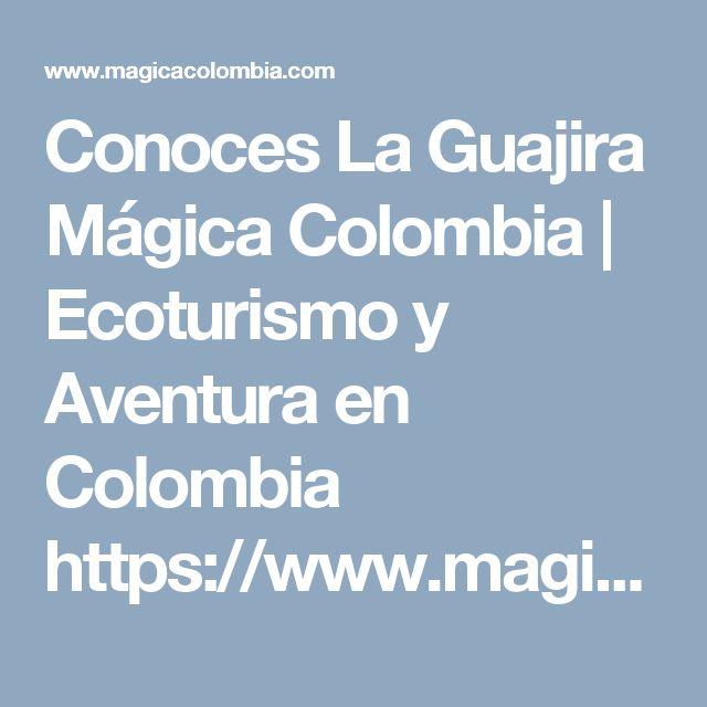Conoces La Guajira Mágica Colombia | Ecoturismo y Aventura en Colombia https://www.magicacolombia.com/single-post/2017/08/03/%25C2%25BFConoces-La-Guajira