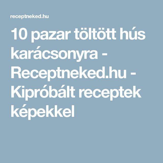 10 pazar töltött hús karácsonyra - Receptneked.hu - Kipróbált receptek képekkel