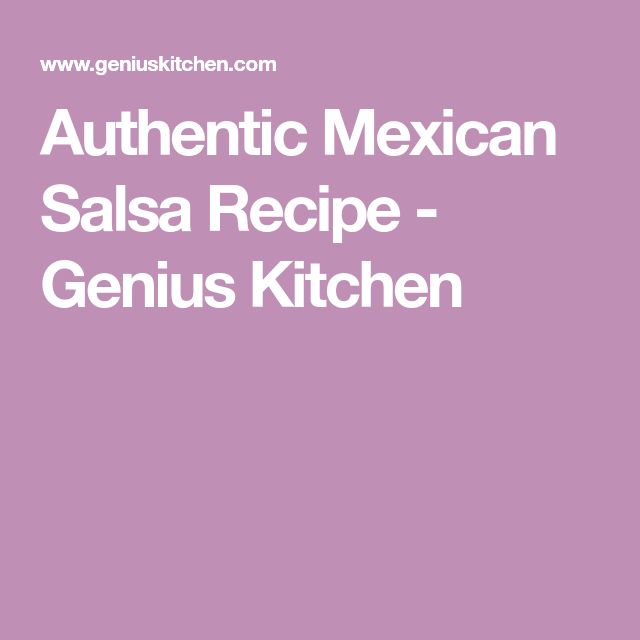 Authentic Mexican Salsa Recipe - Genius Kitchen