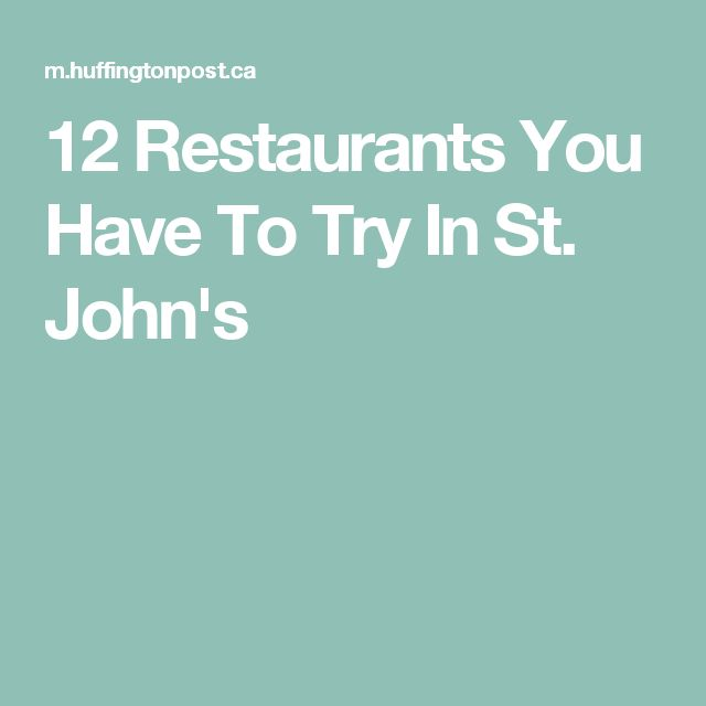 12 Restaurants You Have To Try In St. John's