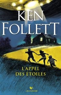 L'appel des étoiles - Ken Follett
