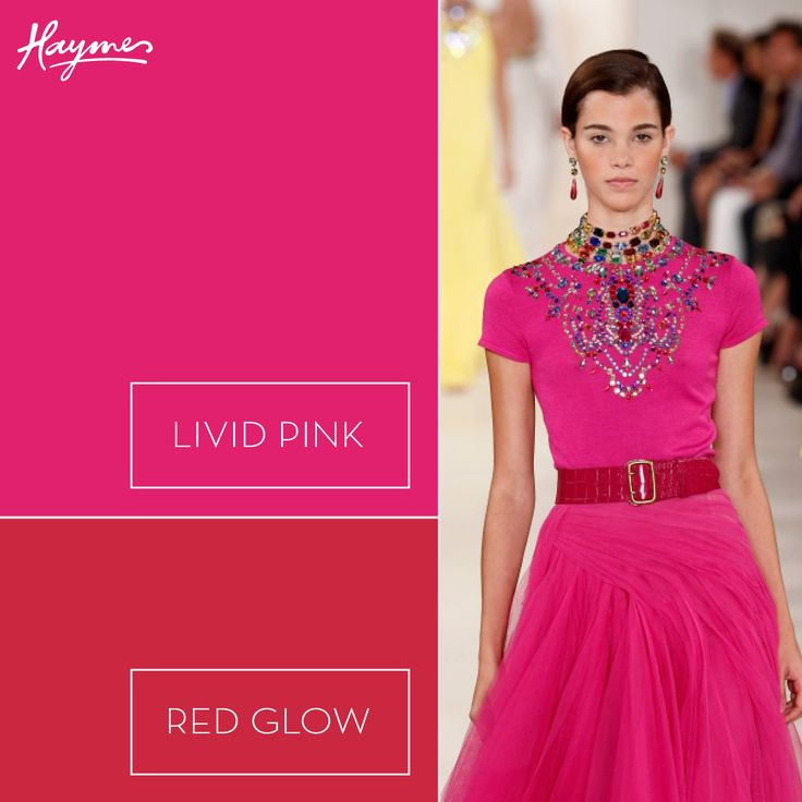 Inspired by the New York Fashion Week runway, make your own style statement with Haymes Livid Pink and Red Glow.