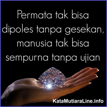 """Kata Mutiara KataMutiaraLine - """"Permata tak bisa dipoles tanpa gesekan, manusia tak bisa sempurna tanpa ujian."""" #katamutiara #kata_mutiara #katamutiaraline #crewz #vja0041t #semangat #katasemangat #inspirasi #katainspirasi #pencerahan #katapencerahan #motivasi #katamotivasi #kehidupan #katakehidupan #sindiran #katasindiran #bijaksana #katabijak #nasehatbijak #katareligius"""