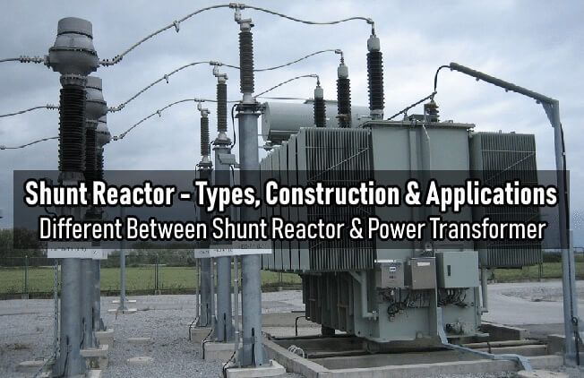What Is Shunt Reactor Types Construction Applications Electronic Engineering Electrical Substation Electrical Engineering